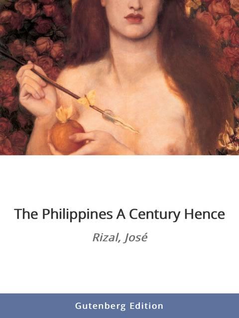 philippines a century hence pi10 Video report about the  the philippines within a century(filipinas dentro de cien años) of dr jose p rizal.